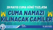 Tuzla'da 29 Mayıs Cuma Günü Namaz Kılınacak Camilerimiz